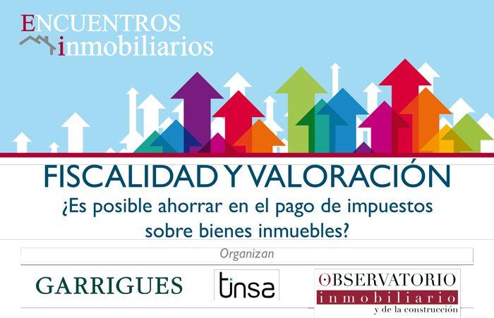 Tinsa, Observatorio Inmobiliario y Garrigues organizan un encuentro sobre fiscalidad inmobiliaria el próximo 23 de septiembre
